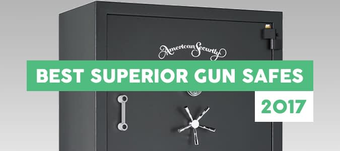 Best Superior Gun Safe Reviews – Top Picks 2017