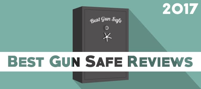 best gun safe reviews 2017