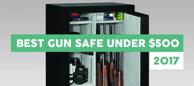 What's the Best Gun Safe under 500 Dollars in 2017?