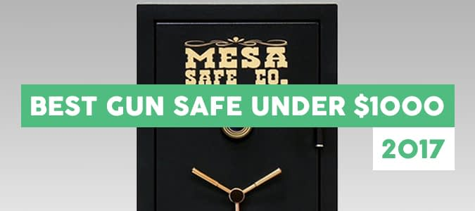 What's the Best Gun Safe under 1000 Dollars in 2017?