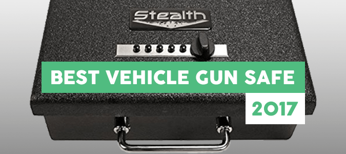 Best Vehicle Gun Safe in 2017 – Top Picks & Reviews