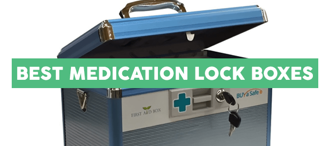 best lock boxes for medication storage 2017